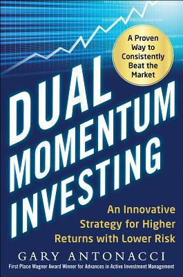 Dual Momentum Investing By Antonacci, Gary